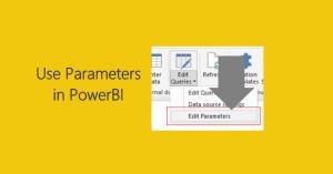 Use Parameters In PowerBI