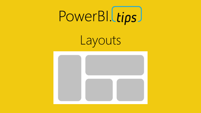 introducing layouts power bi tips and tricks